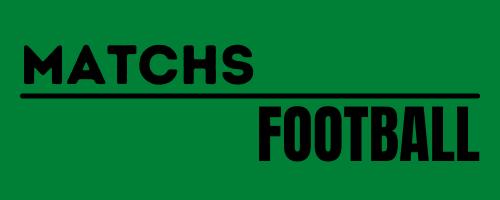 Matchs Football